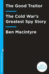 The Spy and the Traitor-Ben Macintyre