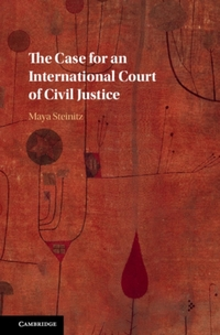 The Case for an International Court of Civil Justice-Maya Steintz