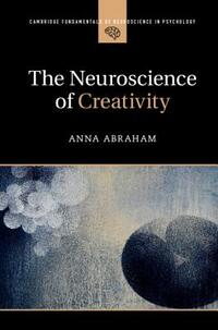 The Neuroscience of Creativity-Anna Abraham