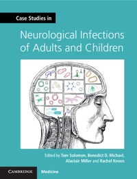 Case Studies in Neurological Infections of Adults and Children-