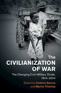 The Civilianization of War-