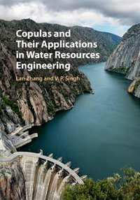 Copulas and Their Applications in Water Resources Engineering-Lan Zhang, V. P. Singh