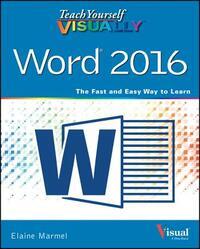 Teach Yourself VISUALLY Word 2016-Elaine Marmel