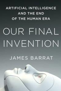 Our Final Invention-James Barrat