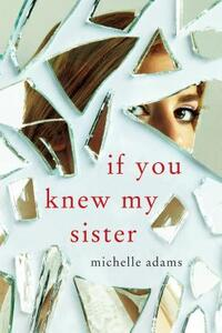 If You Knew My Sister-Michelle Adams