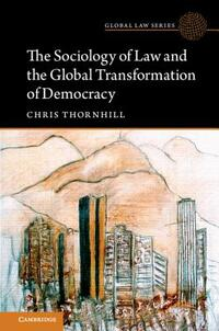 The Sociology of Law and the Global Transformation of Democracy-Chris Thornhill