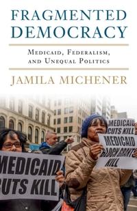 Fragmented Democracy-Jamila Michener