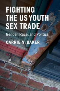 Fighting the Us Youth Sex Trade-Carrie N. Baker