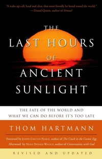 The Last Hours of Ancient Sunlight-Thom Hartmann