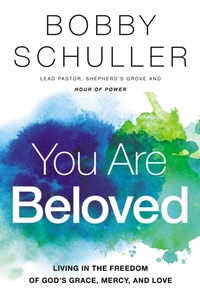 You Are Beloved-Bobby Schuller