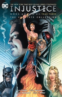 Injustice Gods Among Us Year Three-Brain Buccellato, Ray Fawkes, Tom Taylor