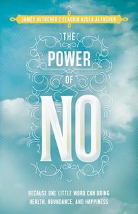 The Power of No-Claudia Azula Altucher, James Altucher