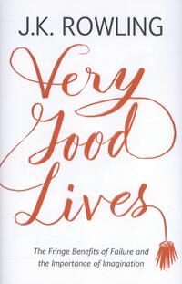 Very Good Lives-J.K. Rowling