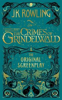 Fantastic Beasts: The Crimes of Grindelwald - The Original S-J.K. Rowling