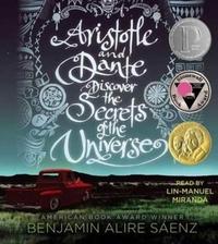 Aristotle and Dante Discover the Secrets of the Universe-Benjamin Alire Saenz