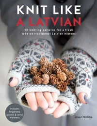 Knit Like a Latvian-Ieva Ozolina