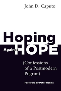 Hoping Against Hope-John D. Caputo