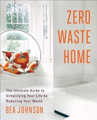 Zero Waste Home-Bea Johnson