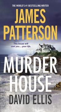 The Murder House-David Ellis, James Patterson