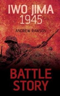Iwo Jima 1945-Andrew Rawson