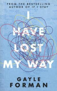 I Have Lost My Way-Gayle Forman