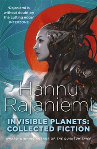 Invisible Planets-Hannu Rajaniemi