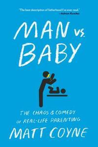 Man Vs. Baby-Matt Coyne