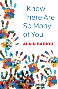 I Know There Are So Many of You-Alain Badiou