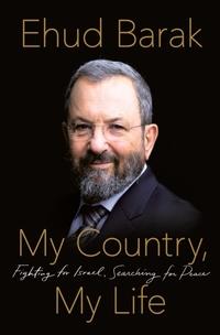 My Country, My Life-Ehud Barak