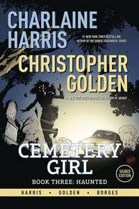 Cemetery Girl 3-Charlaine Harris, Christopher Golden