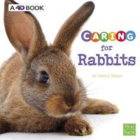 Caring for Rabbits-Tammy Gagne