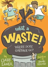 What a Waste-Claire Eamer