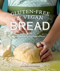 Gluten-Free & Vegan Bread-Jennifer Katzinger