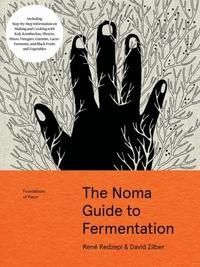 The Noma Guide to Fermentation-David Zilber, René Redzepi