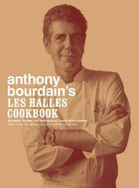 Anthony Bourdain's Les Halles Cookbook-Anthony Bourdain