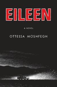 Eileen-Ottessa Moshfegh
