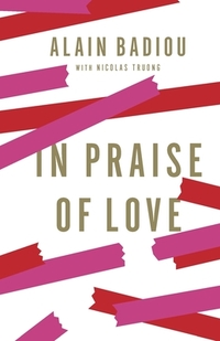 In Praise of Love-Alain Badiou