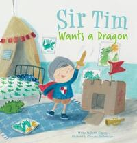 Sir Tim Wants a Dragon-Judith Koppens