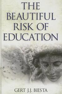The Beautiful Risk of Education-Gert J.J. Biesta