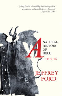 A Natural History of Hell-Jeffrey Ford