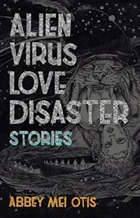 Alien Virus Love Disaster-Abbey Mei Otis