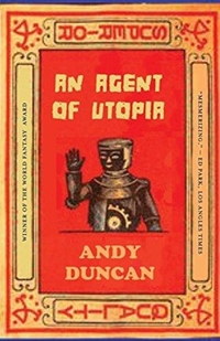 An Agent of Utopia-Andy Duncan