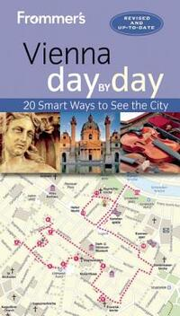 Frommer's Vienna Day by Day-Margaret Childs