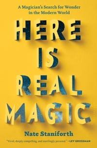 Here Is Real Magic-Nate Staniforth
