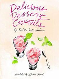 Delicious Dessert Cocktails-Barbara Scott-Goodman