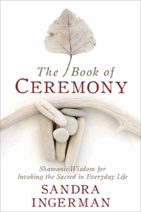 The Book of Ceremony-Sandra Ingerman