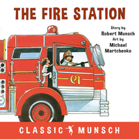 The Fire Station-Robert Munsch