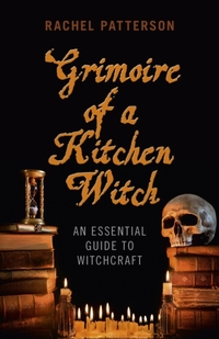 Grimoire of a Kitchen Witch-Rachel Patterson