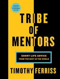 Tribe of Mentors-Timothy Ferris