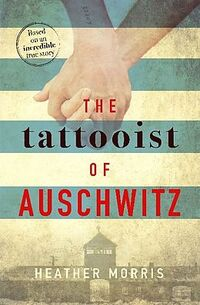 The Tattooist of Auschwitz-Heather Morris